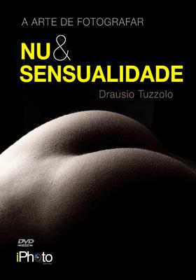 A Arte de Fotografar Nu e Sensualidade